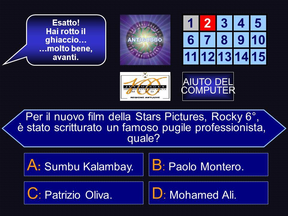 A: Sumbu Kalambay. B: Paolo Montero. C: Patrizio Oliva.