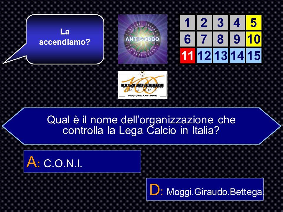 D: Moggi.Giraudo.Bettega.