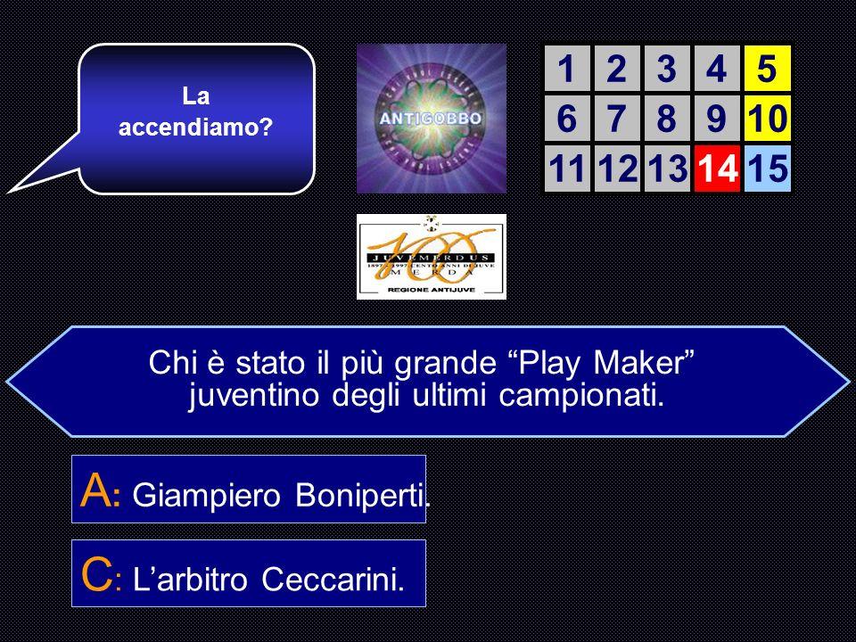 A: Giampiero Boniperti.