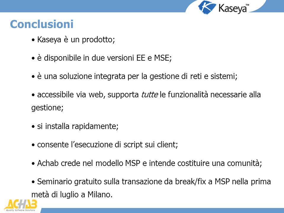 Conclusioni Kaseya è un prodotto;