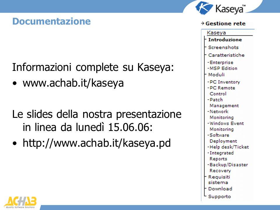 Informazioni complete su Kaseya: www.achab.it/kaseya