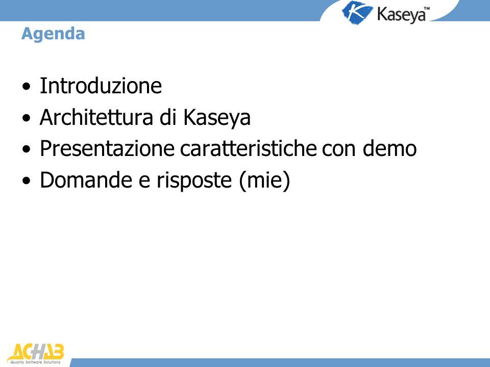 Architettura di Kaseya Presentazione caratteristiche con demo