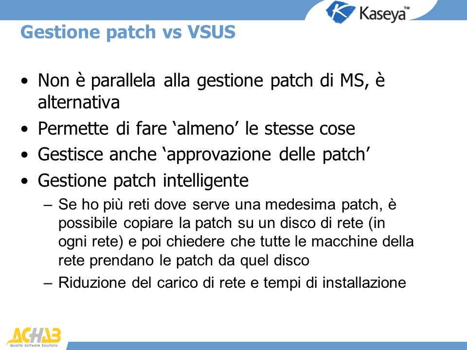 Non è parallela alla gestione patch di MS, è alternativa