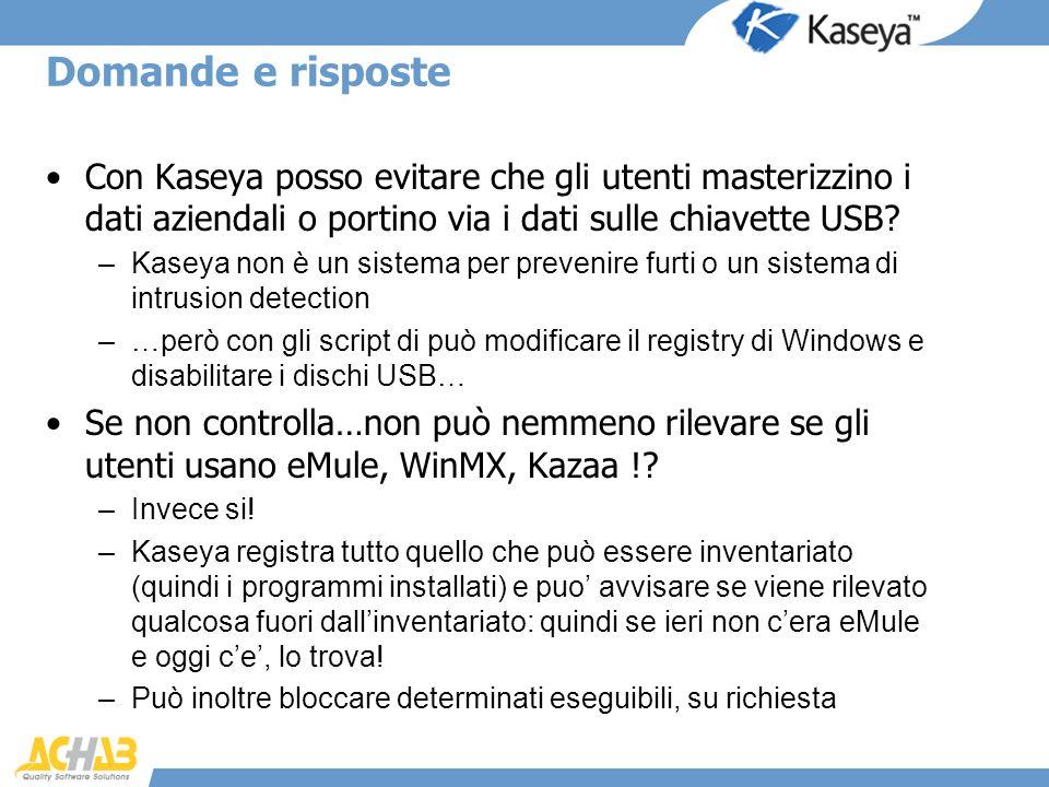 Domande e risposte Con Kaseya posso evitare che gli utenti masterizzino i dati aziendali o portino via i dati sulle chiavette USB