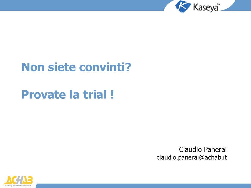 Non siete convinti Provate la trial !