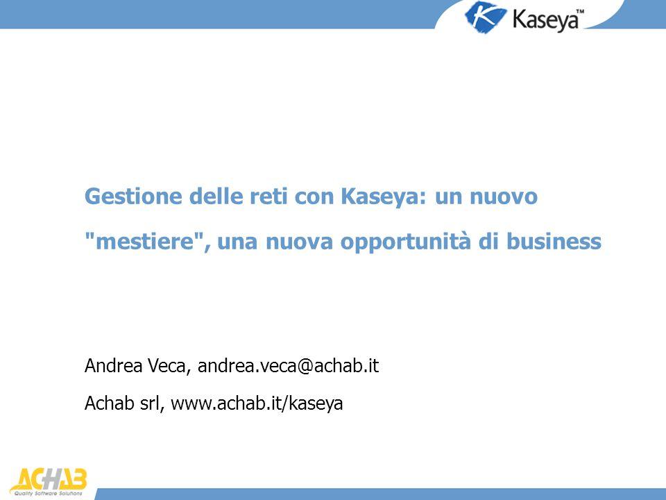 Gestione delle reti con Kaseya: un nuovo mestiere , una nuova opportunità di business
