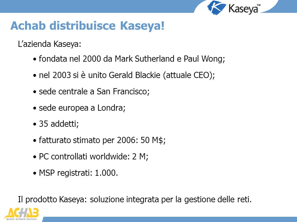 Achab distribuisce Kaseya!