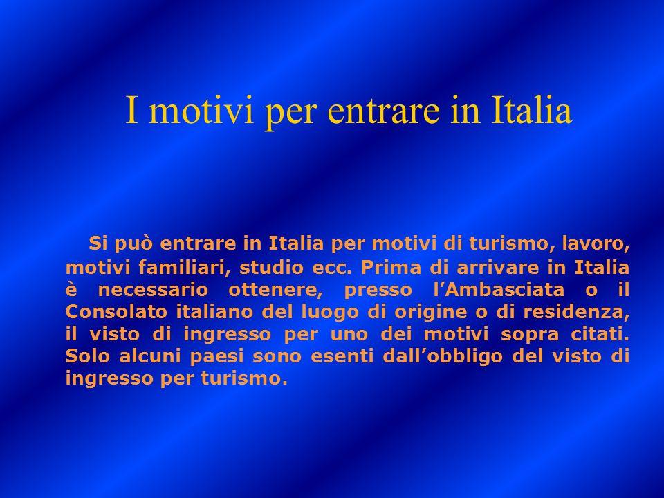 I motivi per entrare in Italia