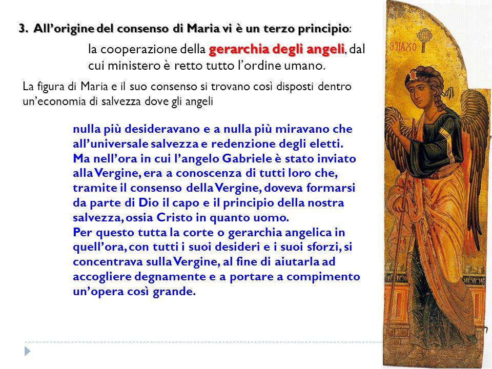 3. All'origine del consenso di Maria vi è un terzo principio: