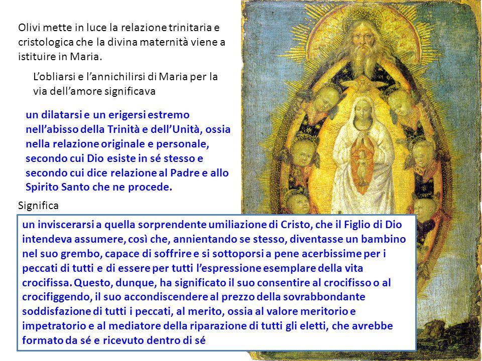 Olivi mette in luce la relazione trinitaria e cristologica che la divina maternità viene a istituire in Maria.
