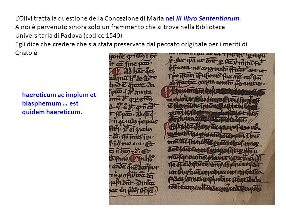 L'Olivi tratta la questione della Concezione di Maria nel III libro Sententiarum.