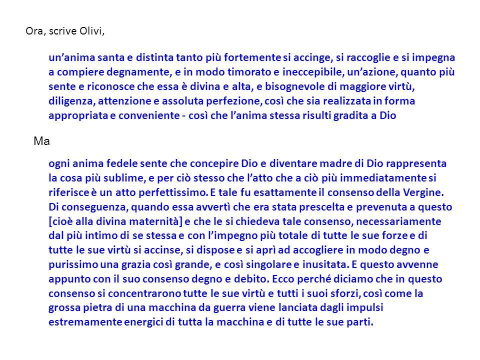Ora, scrive Olivi,
