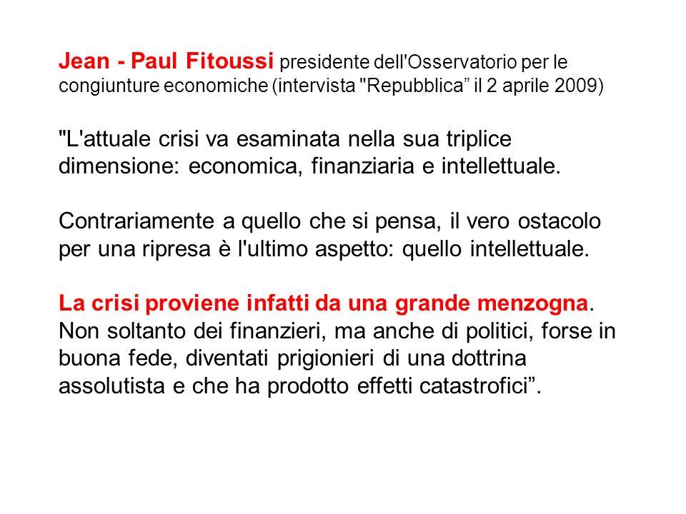 Jean - Paul Fitoussi presidente dell Osservatorio per le congiunture economiche (intervista Repubblica il 2 aprile 2009)