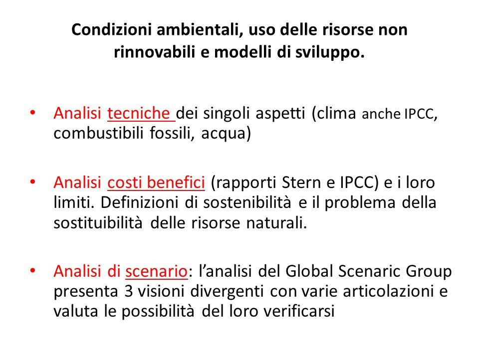 Condizioni ambientali, uso delle risorse non rinnovabili e modelli di sviluppo.
