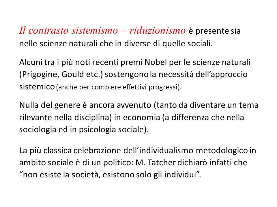 Il contrasto sistemismo – riduzionismo è presente sia nelle scienze naturali che in diverse di quelle sociali.