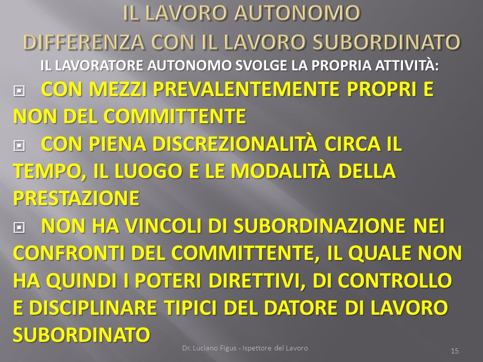 IL LAVORO AUTONOMO DIFFERENZA CON IL LAVORO SUBORDINATO