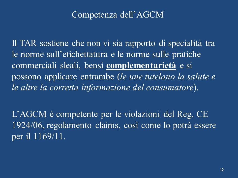 Competenza dell'AGCM Il TAR sostiene che non vi sia rapporto di specialità tra le norme sull'etichettatura e le norme sulle pratiche commerciali sleali, bensì complementarietà e si possono applicare entrambe (le une tutelano la salute e le altre la corretta informazione del consumatore).