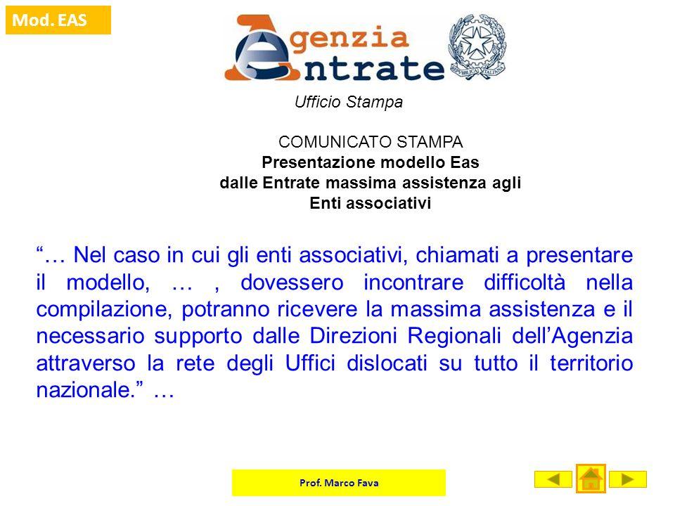 Ufficio Stampa COMUNICATO STAMPA. Presentazione modello Eas. dalle Entrate massima assistenza agli Enti associativi.