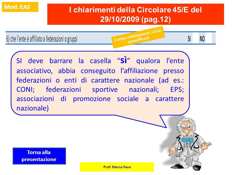I chiarimenti della Circolare 45/E del 29/10/2009 (pag.12)