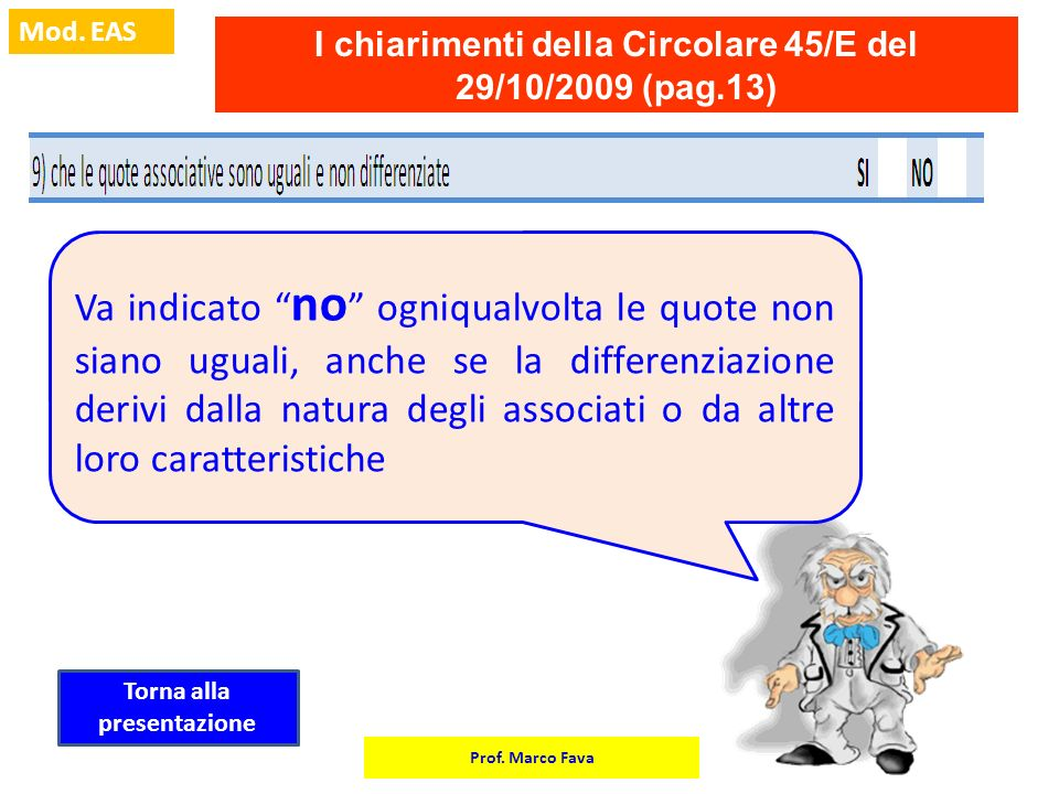 I chiarimenti della Circolare 45/E del 29/10/2009 (pag.13)