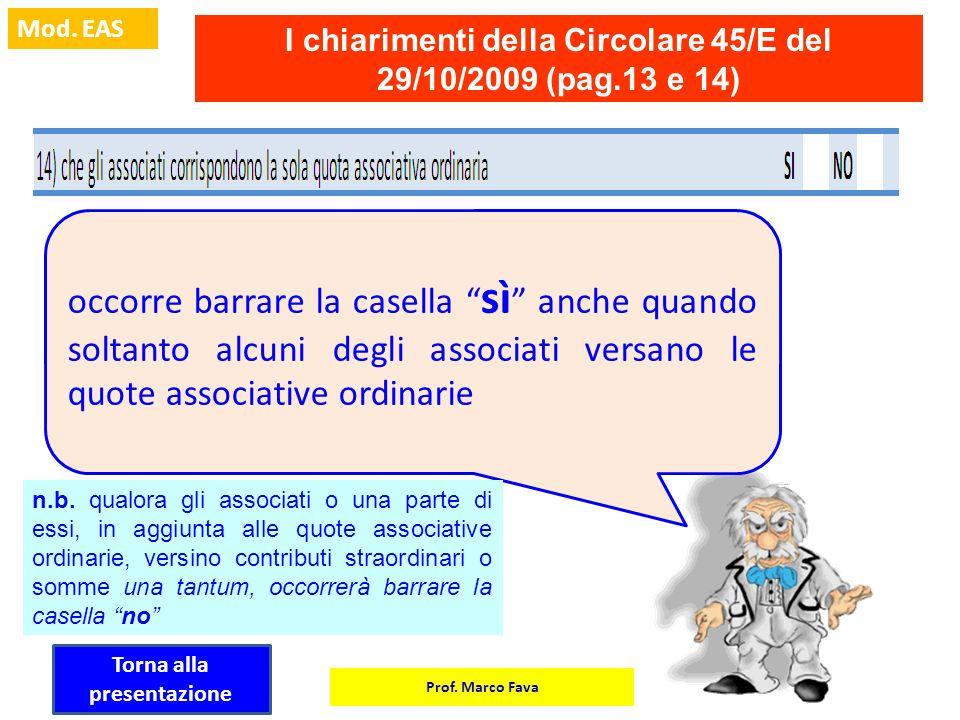 I chiarimenti della Circolare 45/E del 29/10/2009 (pag.13 e 14)