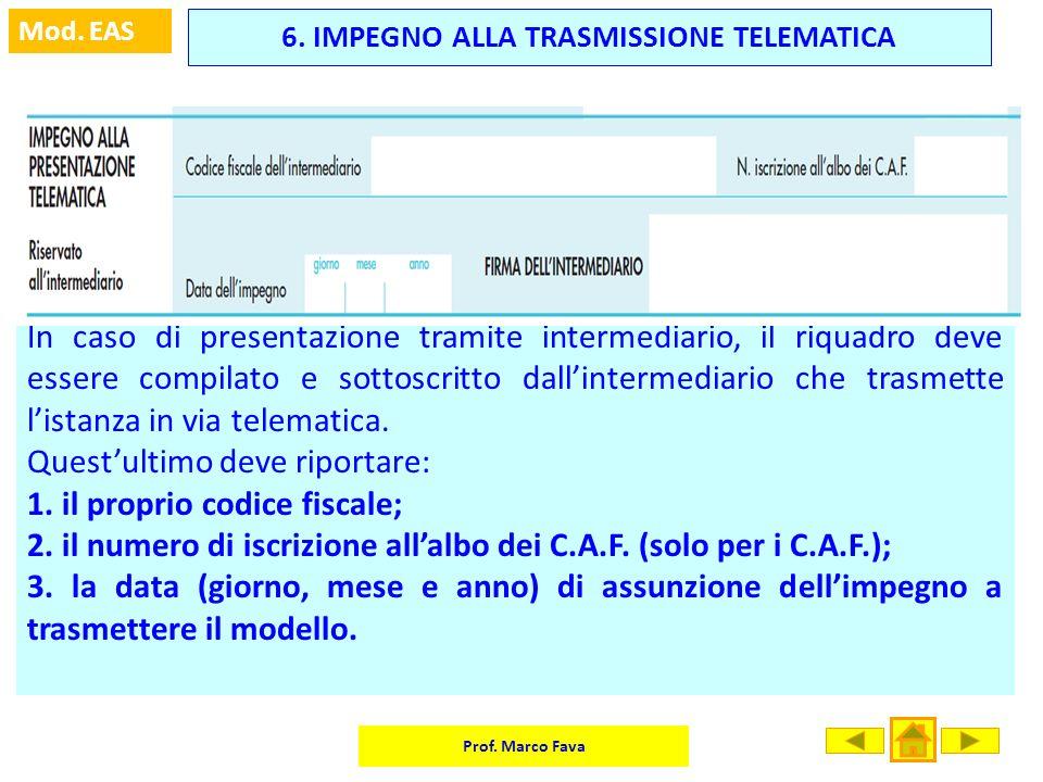 6. IMPEGNO ALLA TRASMISSIONE TELEMATICA