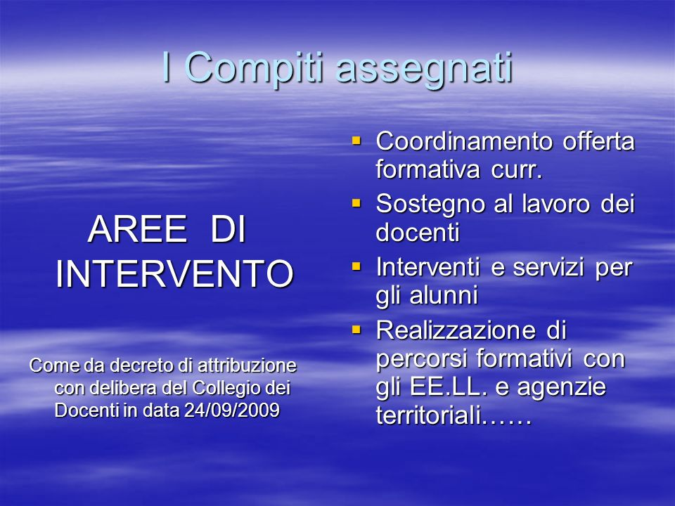 I Compiti assegnati Coordinamento offerta formativa curr.