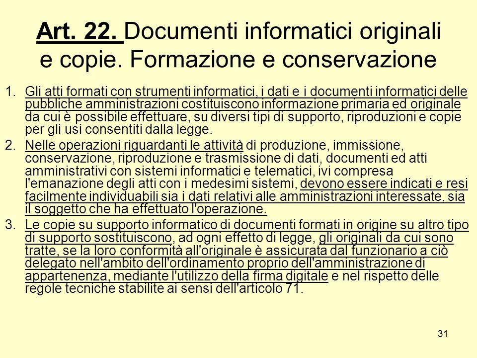 Art. 22. Documenti informatici originali e copie