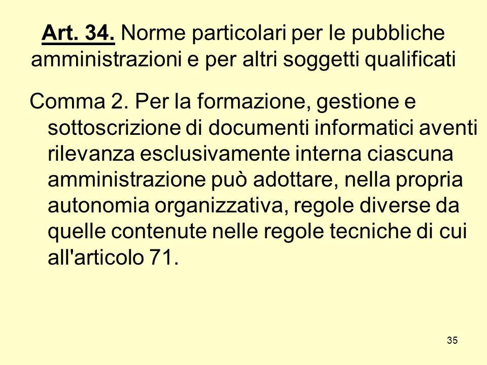Art. 34. Norme particolari per le pubbliche amministrazioni e per altri soggetti qualificati