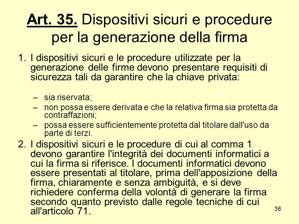 Art. 35. Dispositivi sicuri e procedure per la generazione della firma