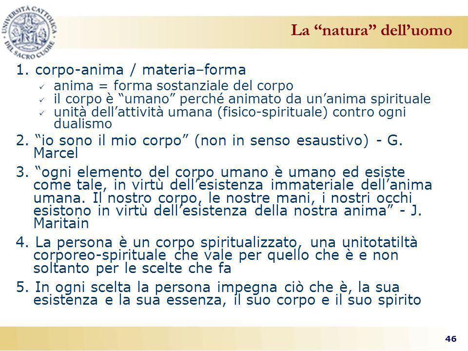 La natura dell'uomo 1. corpo-anima / materia–forma