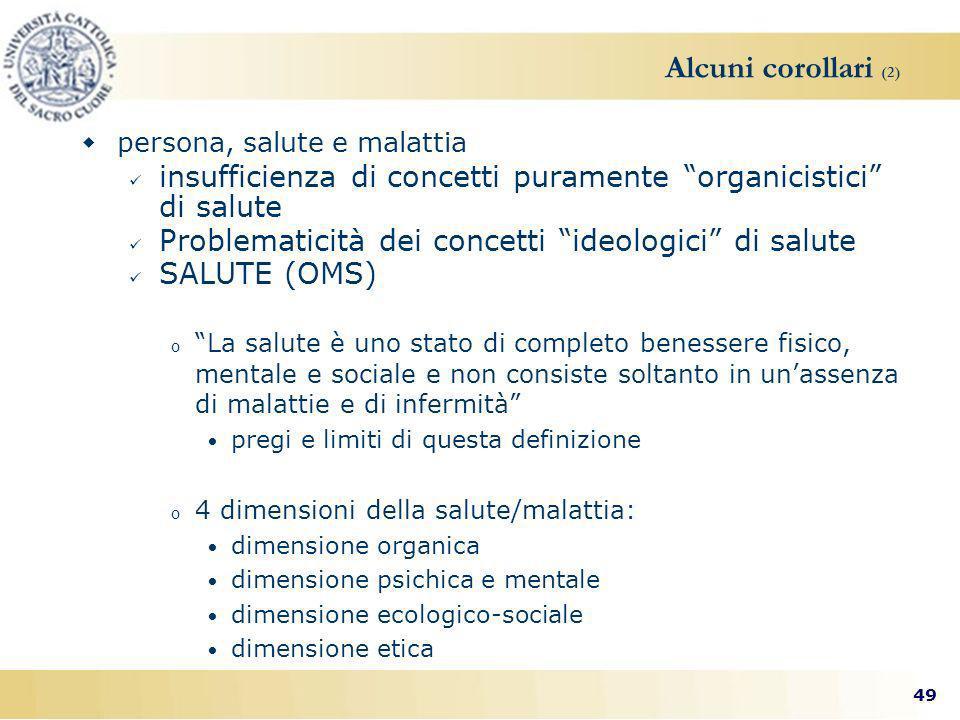 Alcuni corollari (2) persona, salute e malattia. insufficienza di concetti puramente organicistici di salute.