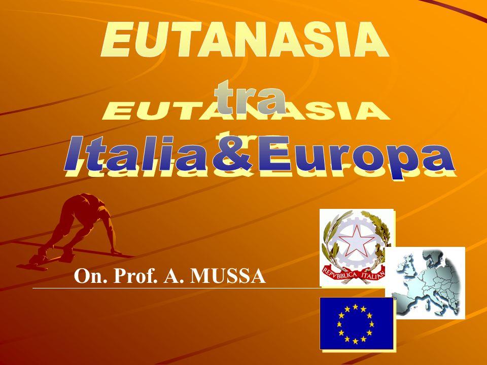 EUTANASIA tra Italia&Europa On. Prof. A. MUSSA