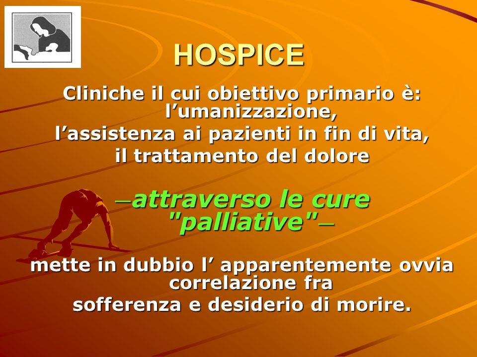 HOSPICE Cliniche il cui obiettivo primario è: l'umanizzazione,