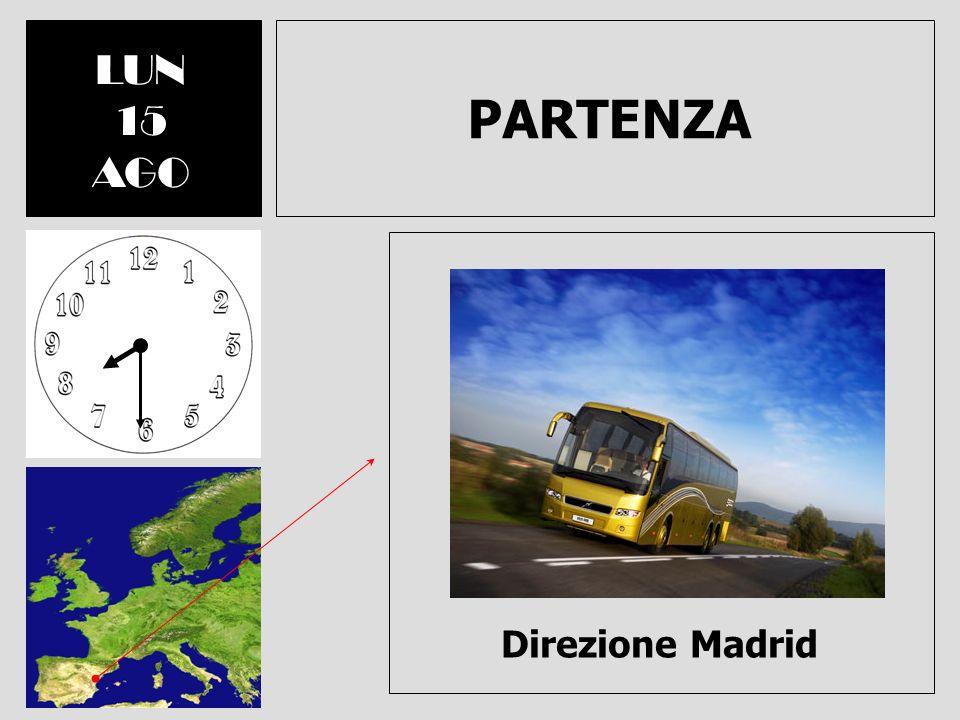LUN 15 AGO PARTENZA Direzione Madrid