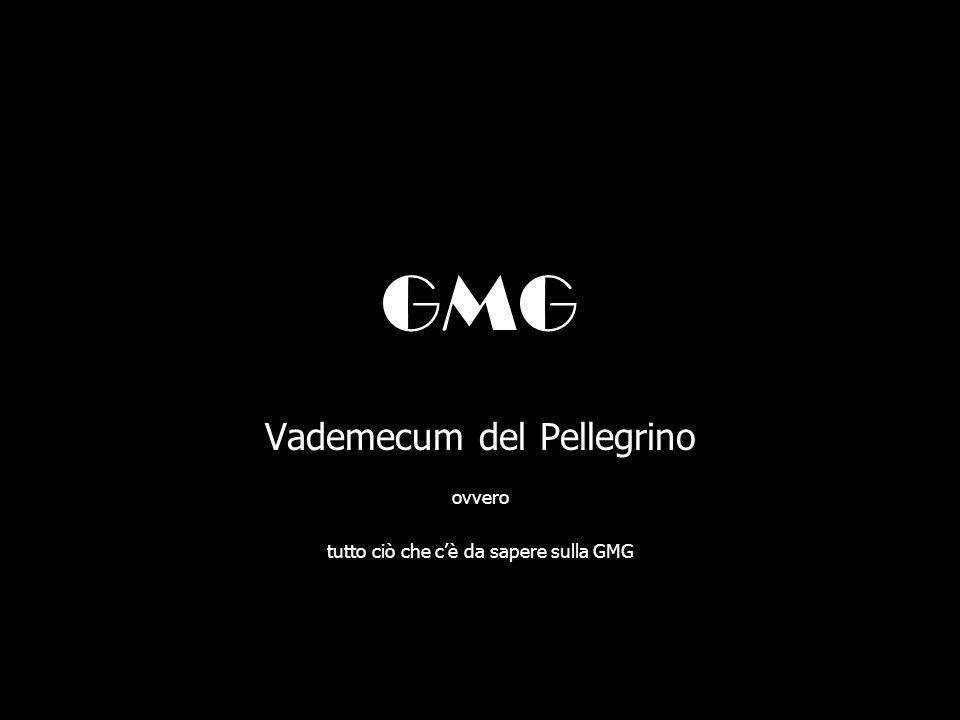 Vademecum del Pellegrino ovvero tutto ciò che c'è da sapere sulla GMG