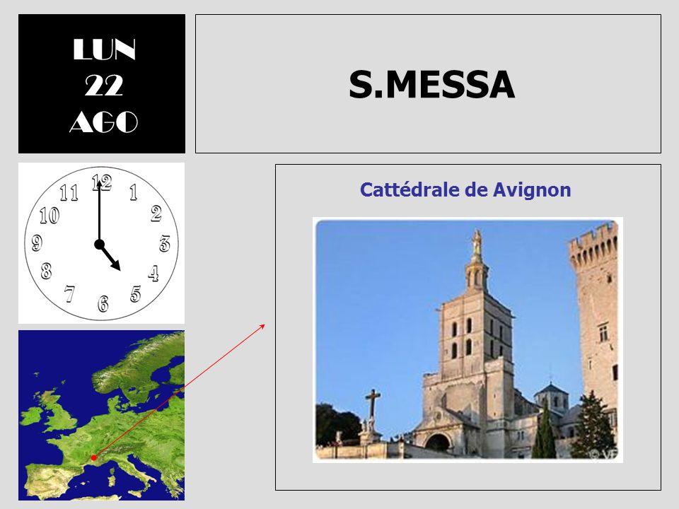 LUN 22 AGO S.MESSA Cattédrale de Avignon