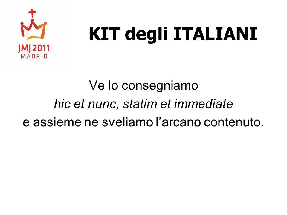 KIT degli ITALIANI Ve lo consegniamo hic et nunc, statim et immediate