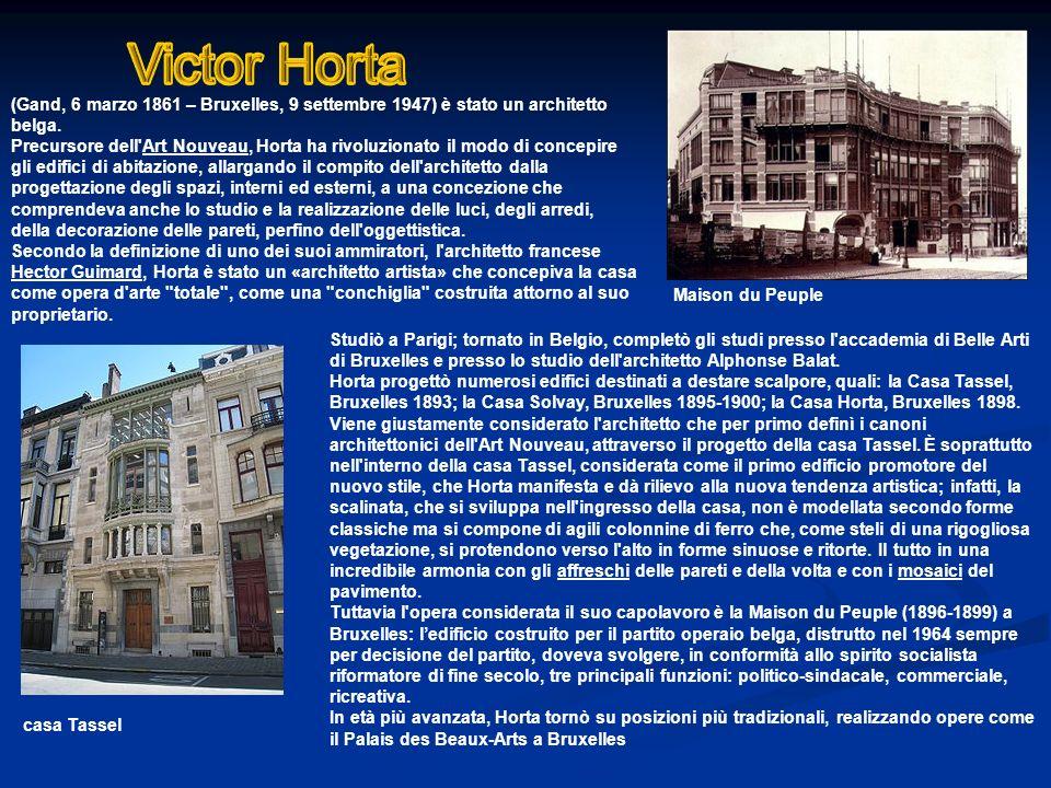 Victor Horta (Gand, 6 marzo 1861 – Bruxelles, 9 settembre 1947) è stato un architetto belga.
