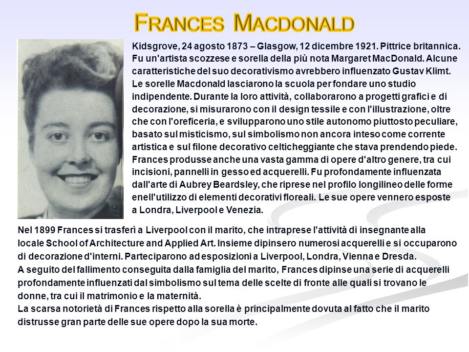 Frances Macdonald Kidsgrove, 24 agosto 1873 – Glasgow, 12 dicembre 1921. Pittrice britannica.