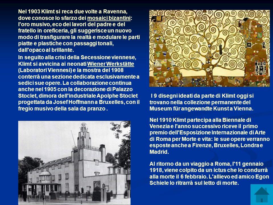 Nel 1903 Klimt si reca due volte a Ravenna, dove conosce lo sfarzo dei mosaici bizantini: l oro musivo, eco dei lavori del padre e del fratello in oreficeria, gli suggerisce un nuovo modo di trasfigurare la realtà e modulare le parti piatte e plastiche con passaggi tonali, dall opaco al brillante. In seguito alla crisi della Secessione viennese, Klimt si avvicina ai neonati Wiener Werkstätte (Laboratori Viennesi) e la mostra del 1908 conterrà una sezione dedicata esclusivamente a sedici sue opere. La collaborazione continua anche nel 1905 con la decorazione di Palazzo Stoclet, dimora dell industriale Apolphe Stoclet progettata da Josef Hoffmann a Bruxelles, con il fregio musivo della sala da pranzo .