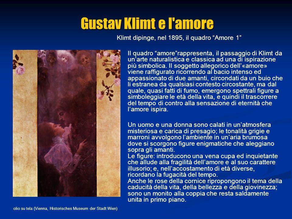 Gustav Klimt e l amore Klimt dipinge, nel 1895, il quadro Amore 1