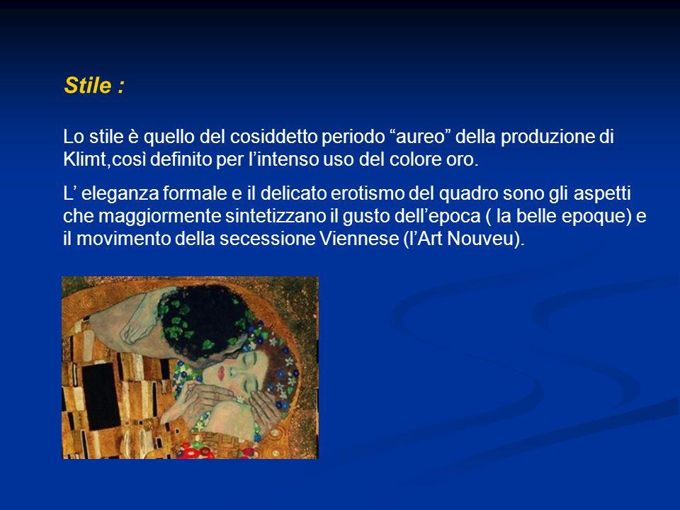 Stile : Lo stile è quello del cosiddetto periodo aureo della produzione di Klimt,così definito per l'intenso uso del colore oro.