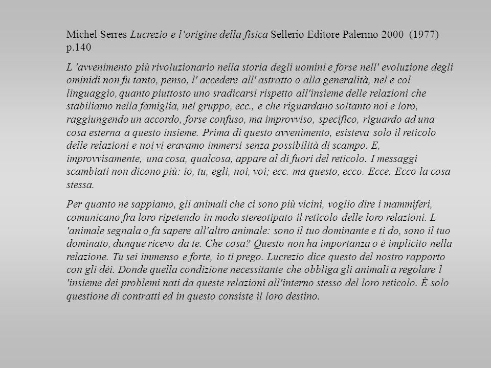 Michel Serres Lucrezio e l'origine della fisica Sellerio Editore Palermo 2000 (1977) p.140