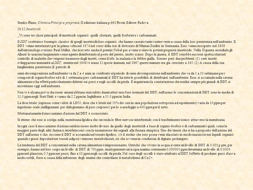 Sienko-Plane, Chimica Principi e proprietà, II edizione italiana p.661 Piccin Editore Padova. 26.12 Insetticidi.