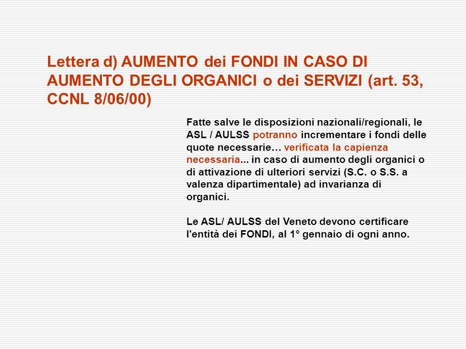 Lettera d) AUMENTO dei FONDI IN CASO DI AUMENTO DEGLI ORGANICI o dei SERVIZI (art. 53, CCNL 8/06/00)