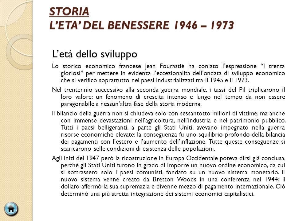 STORIA L'ETA' DEL BENESSERE 1946 – 1973