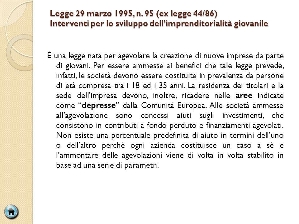 Legge 29 marzo 1995, n. 95 (ex legge 44/86) Interventi per lo sviluppo dell'imprenditorialità giovanile