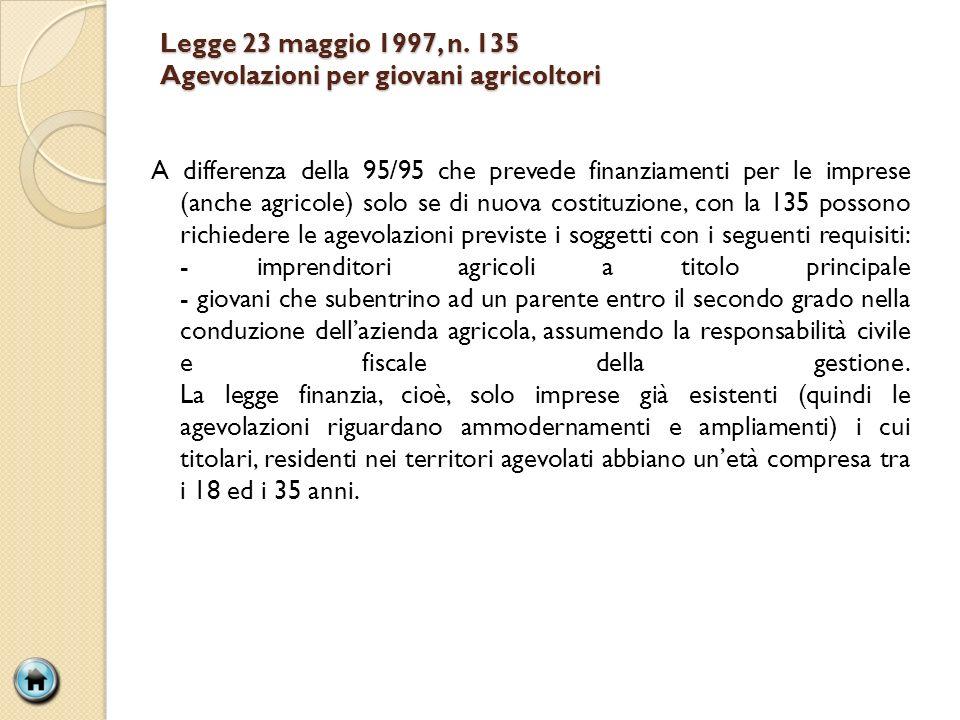 Legge 23 maggio 1997, n. 135 Agevolazioni per giovani agricoltori