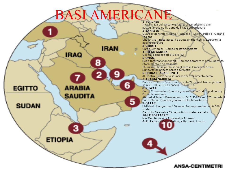 BASI AMERICANE 1-TURCHIA Incirlik - Da qui partono gli aerei Usa e britannici che pattugliano la no fly zone dell iraq settentrionale.